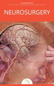 Neurosurgery - by Knowledge flow ebook by Knowledge flow