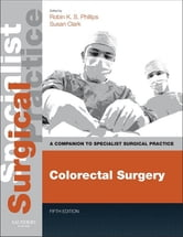 Colorectal Surgery - Companion to Specialist Surgical Practice ebook by