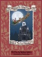 The Ghostly Ghastlys Book 6: The Lost Reindeer ebook by Barbara Godwin
