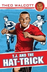 T.J. and the Hat-trick ebook by Theo Walcott