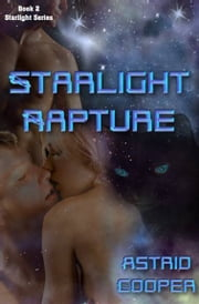 Starlight Rapture ebook by Astrid Cooper
