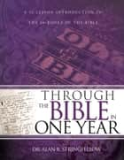 Through the Bible in One Year - A 52 Lesson Introduction to the 66 Books of the Bible ebook by Dr. Alan B. Stringfellow