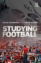 Studying Football ebook by Ellis Cashmore,Kevin Dixon