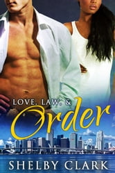 Love, Law, & Order ebook by Shelby Clark