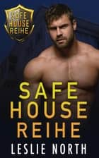 Safe House Reihe eBook by Leslie North