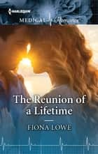 The Reunion of a Lifetime ebook by Fiona Lowe