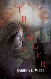 Trigger ebook by Jessica Webb