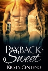 Payback is Sweet ebook by Kristy Centeno