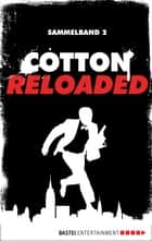 Cotton Reloaded - Sammelband 02 - 3 Folgen in einem Band ebook by Alexander Lohmann, Linda Budinger, Peter Mennigen