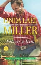 Forever a Hero - A Western Romance Novel ebook by Linda Lael Miller