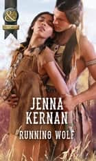 Running Wolf (Mills & Boon Historical) ebook by Jenna Kernan