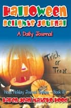 Halloween Delights Journal ebook by Karen Jean Matsko Hood