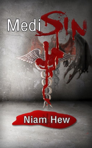 MediSin: Losing the Heart and Mind of an ER Provider – What he thinks of his patients, the American people and America's healthcare system ebook by Niam Hew