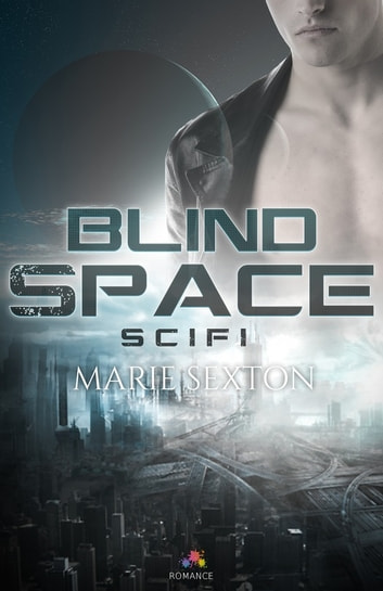 Blindspace ebook by Marie Sexton