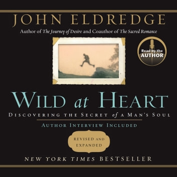 Wild at Heart audiobook by John Eldredge