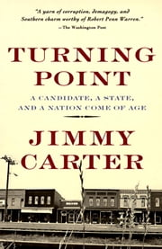 Turning Point - A Candidate, a State, and a Nation Come of Age ebook by Jimmy Carter