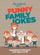 Readers Digest Funny Family Jokes ebook by Editors at Reader's Digest