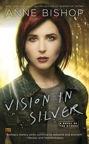 Vision In Silver - A Novel of the Others ebook by Anne Bishop