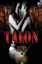 Talon (Galactic Cage Fighter Series Book 2) ebook by KD Jones