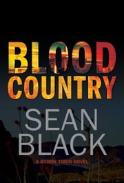 Blood Country: The Second Byron Tibor Novel ebook by Sean Black