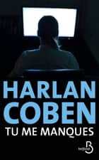 Tu me manques ebook by Harlan COBEN, Roxane AZIMI