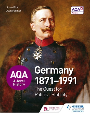 AQA A-level History: The Quest for Political Stability: Germany 1871-1991 ebook by Steve Ellis,Alan Farmer
