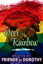 Over The Rainbow ebook by Friends of Dorothy