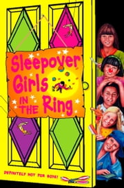 Sleepover Girls in the Ring (The Sleepover Club, Book 34) ebook by Fiona Cummings