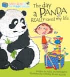 The Day a Panda Really Saved My Life - Interesting storyline by Singapore's most popular author ebook by Neil Humphreys, Cheng Puay Koon