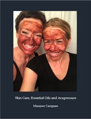 Skincare, Essential oils and Acupressure ebook by Maripier Carignan
