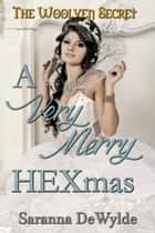 A Very Merry Hexmas - The Woolven Secret e-kirjat by Saranna DeWylde