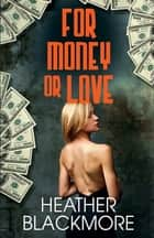 For Money or Love ebook by