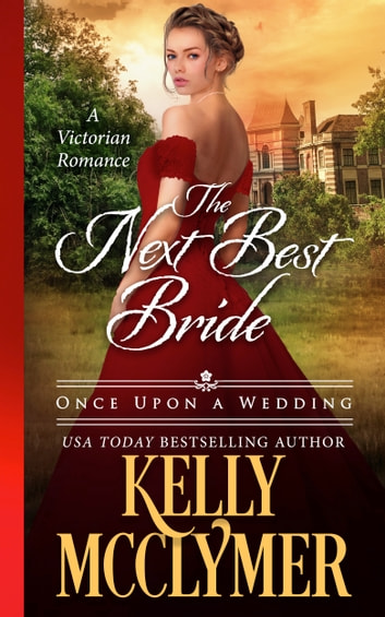 The next best bride ebook by kelly mcclymer 9781452450728 the next best bride ebook by kelly mcclymer fandeluxe Image collections