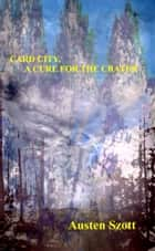 Card City, A Cure for the Crater ebook by Austen Szott