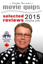 Stephen Bourne's Movie Quips, Selected Reviews 2015, Volume One ebook by Stephen Bourne