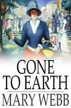 Gone to Earth ebook by Mary Webb