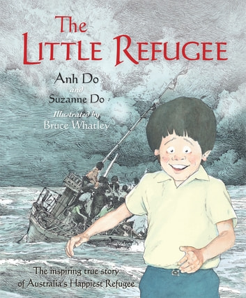 The Little Refugee ebook by Anh Do,Suzanne Do,Bruce Whatley