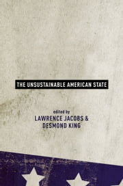 The Unsustainable American State ebook by Lawrence Jacobs,Desmond King