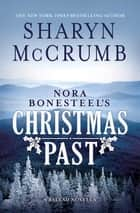 Nora Bonesteel's Christmas Past - A Ballad Novella ebook by Sharyn McCrumb