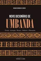 Novo dicionário de Umbanda ebook by Ademir Barbosa Júnior