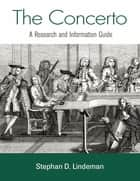 The Concerto ebook by Stephan D. Lindeman