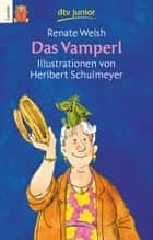 Das Vamperl ebook by Renate Welsh, Heribert Schulmeyer