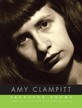 Selected Poems ebook by Amy Clampitt