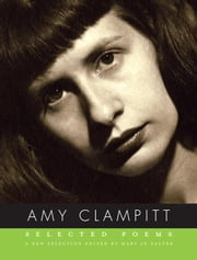 Selected Poems ebook by Amy Clampitt,Mary Jo Salter