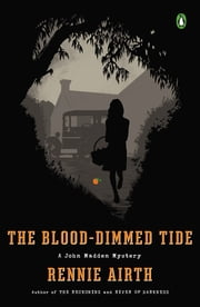 The Blood-Dimmed Tide - A John Madden Mystery ebook by Rennie Airth