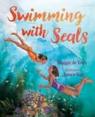 Swimming With Seals ebook by Maggie de Vries, Janice Kun