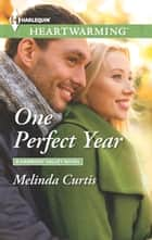 One Perfect Year - A Clean Romance ebook by Melinda Curtis
