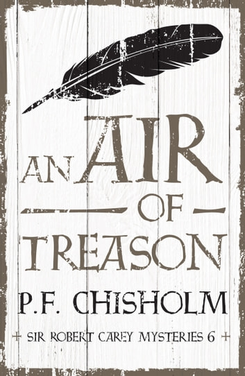 An Air of Treason ebook by P.F. Chisholm