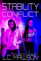 Stability/Conflict ebook by L.C. Mawson