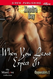 When You Least Expect It ebook by Xondra Day